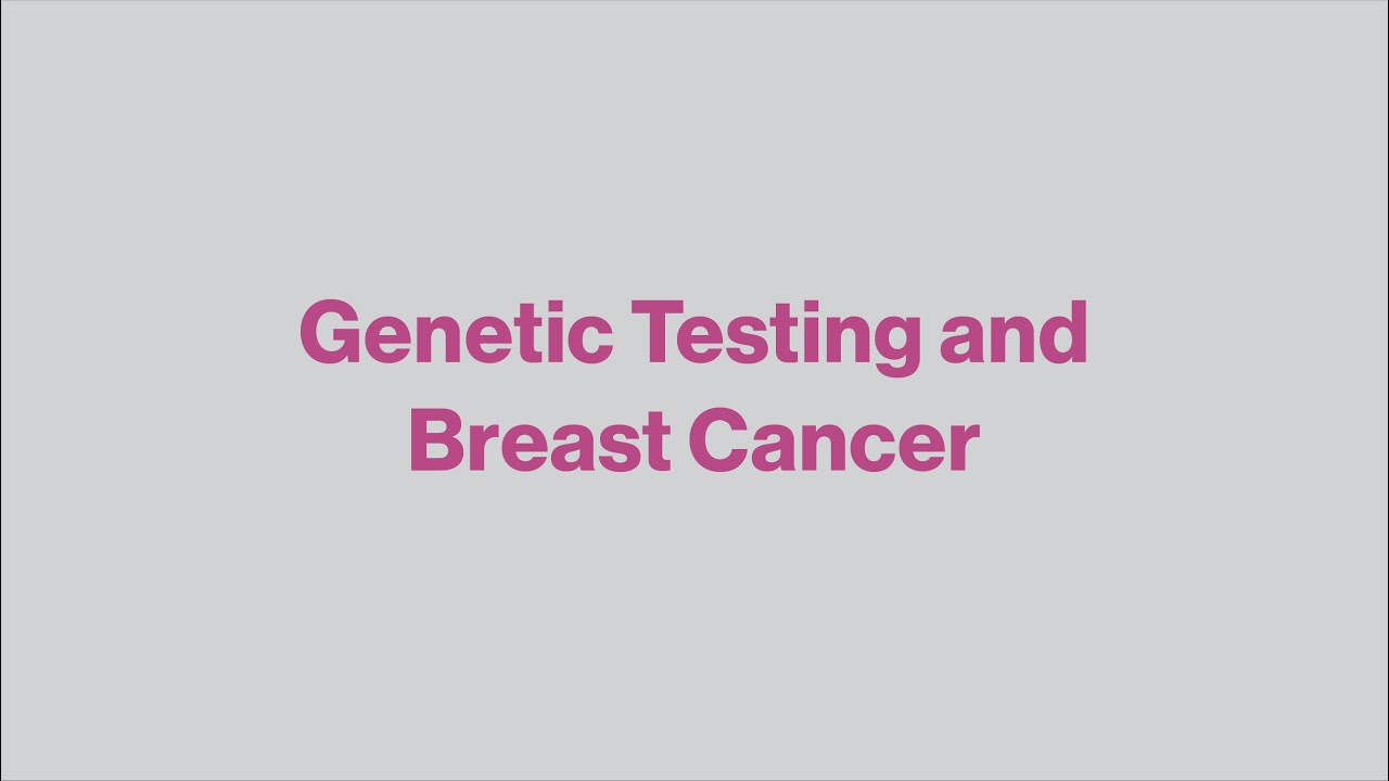 Genetic Testing and Breast Cancer