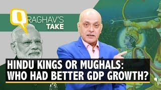 If Modi Beat Manmohan's GDP, Hindu Kings Outperformed Mughals | The Quint