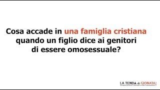 Cosa accade in una famiglia cristiana quando un figlio dice che è omosessuale? (ITA ING FRANC. ESP.)