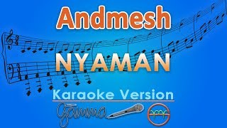 Download lagu Andmesh - Nyaman (Karaoke) | GMusic