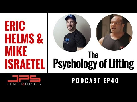 Eric Helms & Mike Israetel - Individual Differences in Lifting Psychology