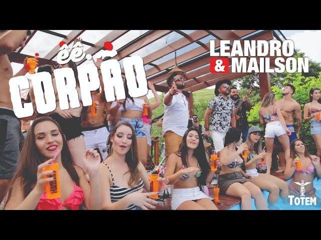 LEANDRO E MAILSON - ÊÊ CORPÃO - (CLIPE OFICIAL)