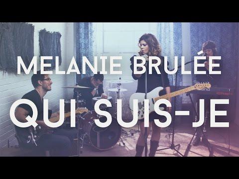 Melanie Brulée - Qui suis-je - CLIP OFFICIEL
