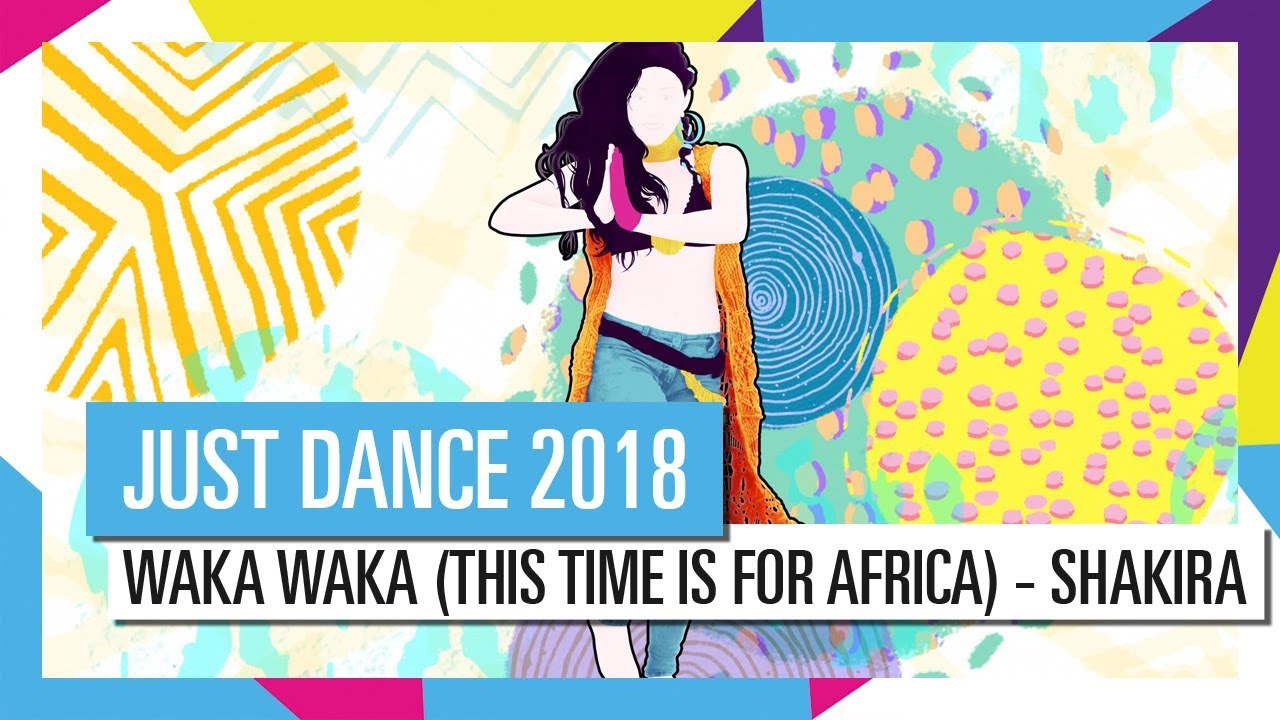 WAKA WAKA - SHAKIRA / JUST DANCE 2018 [OFFICIAL] HD