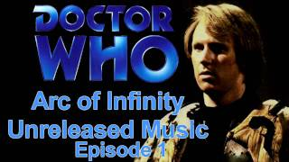 Doctor Who | Classic Episode: Arc of Infinity | Unreleased Music | Episode 1
