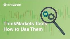 ThinkMarkets Tools - How to Use Them