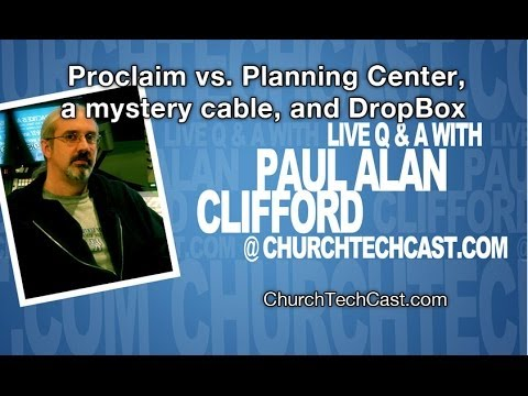 churchtechcast-com-q-&-a-for-march-28,-2014----proclaim-vs-planning-center,-a-mystery-cable,-and-dro