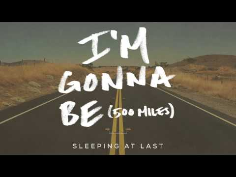"""I'm Gonna Be (500 Miles) - Super Bowl Version - Sleeping At Last"