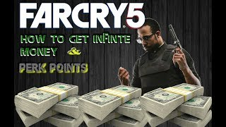 FARCRY 5 INFINITE MONEY AND PERK POINTS INSTANTLY!