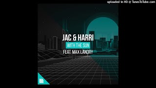 Jac & Harri feat. Max Landry - With The Sun [FREE DOWNLOAD]