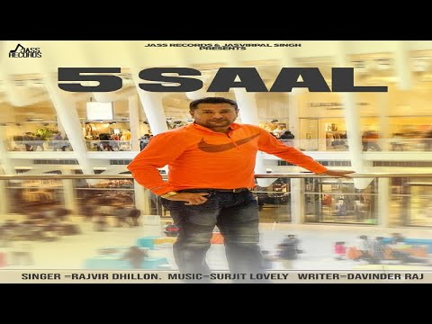 5 Saal | (FULL SONG) | Rajvir Dhillon | New Punjabi Songs 2018 | Latest Punjabi Songs 2018