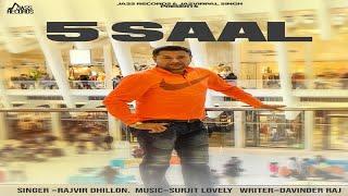 5 Saal  | (FULL SONG) | Rajvir Dhillon | New Punjabi Songs 2018 | Latest Punjabi Songs 2018