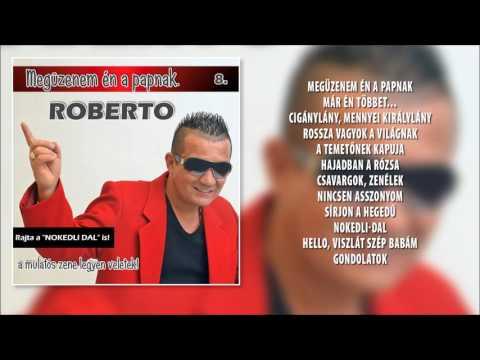 ✮ Roberto ~ Megüzenem én a papnak (teljes album) | Nagy Zeneklub |