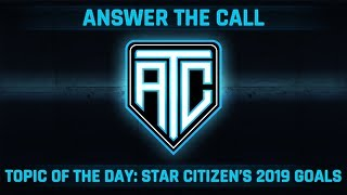 Answer the Call: Star Citizen's 2019 Goals