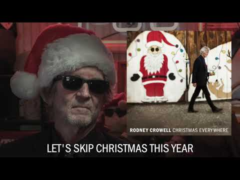 """Rodney Crowell - """"Let's Skip Christmas This Year"""" [Audio Only] Mp3"""