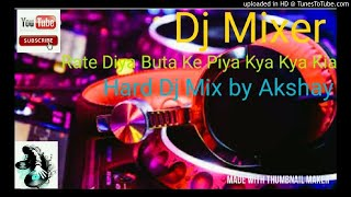 Gambar cover Rate Diya Buta Ke Piya Kya Kya Kiya Hard Mix by- Dj Akshay Mixing