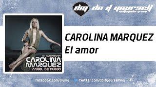 CAROLINA MARQUEZ - El amor [Official]