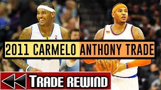 Looking Back At The 2011 Carmelo Anthony Trade - Trade Rewind #1