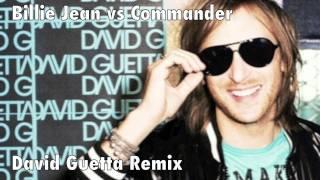 BILLIE JEAN VS. COMMANDER - DAVID GUETTA REMIX