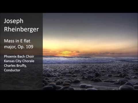 Joseph Rheinberger - Mass in E flat major, Op. 109