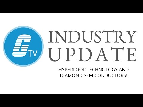 Hyperloop Technology, and how Diamonds could be a breakthrough for Semiconductor Technology!