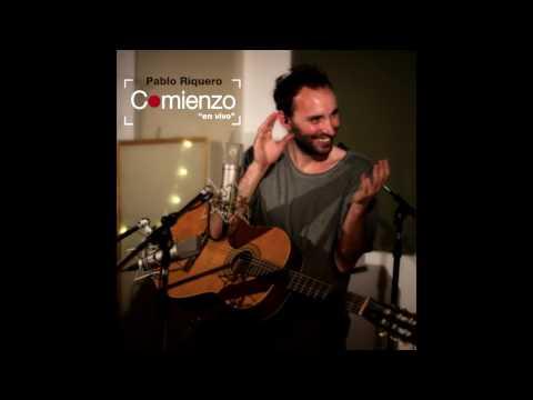 Pablo Riquero | Comienzo - en vivo- (2016) [Full album]