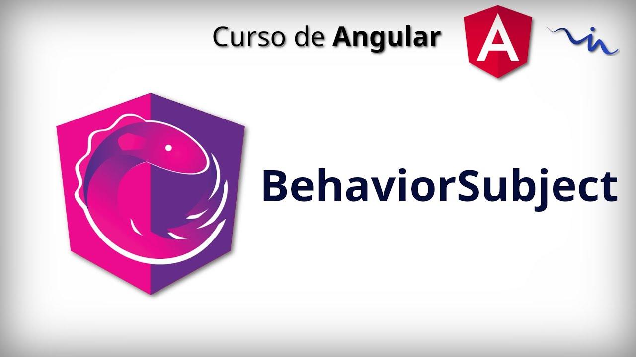 Curso de Angular - RxJS | BehaviorSubject