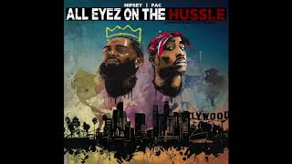 2Pac and Nipsey Hussle - All Eyez On The Hussle Full Album