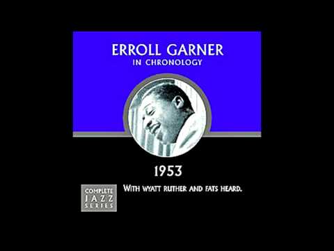 Stompin' At The Savoy - Erroll Garner Trio
