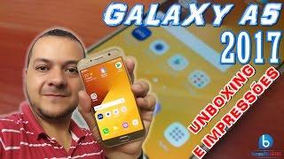 Galaxy A5 2017 - Unboxing e Impressões (Em Português)