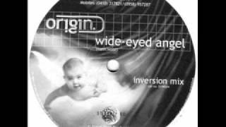 Origin ~ Wide-Eyed Angel (Inversion Mix)