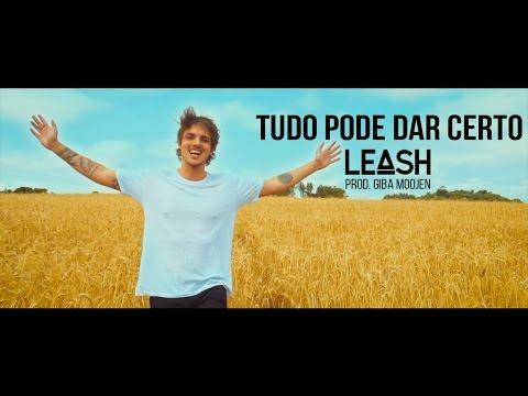 TUDO PODE DAR CERTO (REMIX) - LEASH