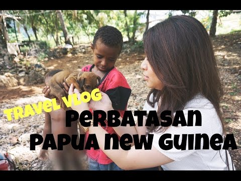 TRAVEL VLOG #4 Perbatasan PAPUA NEW GUINEA - INDONESIA | Evanda Maureen