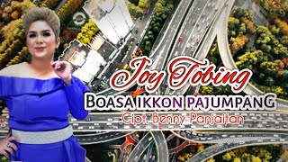 JOY TOBING - BOASA IKKON PAJUMPANG (Joy Tobing Official)