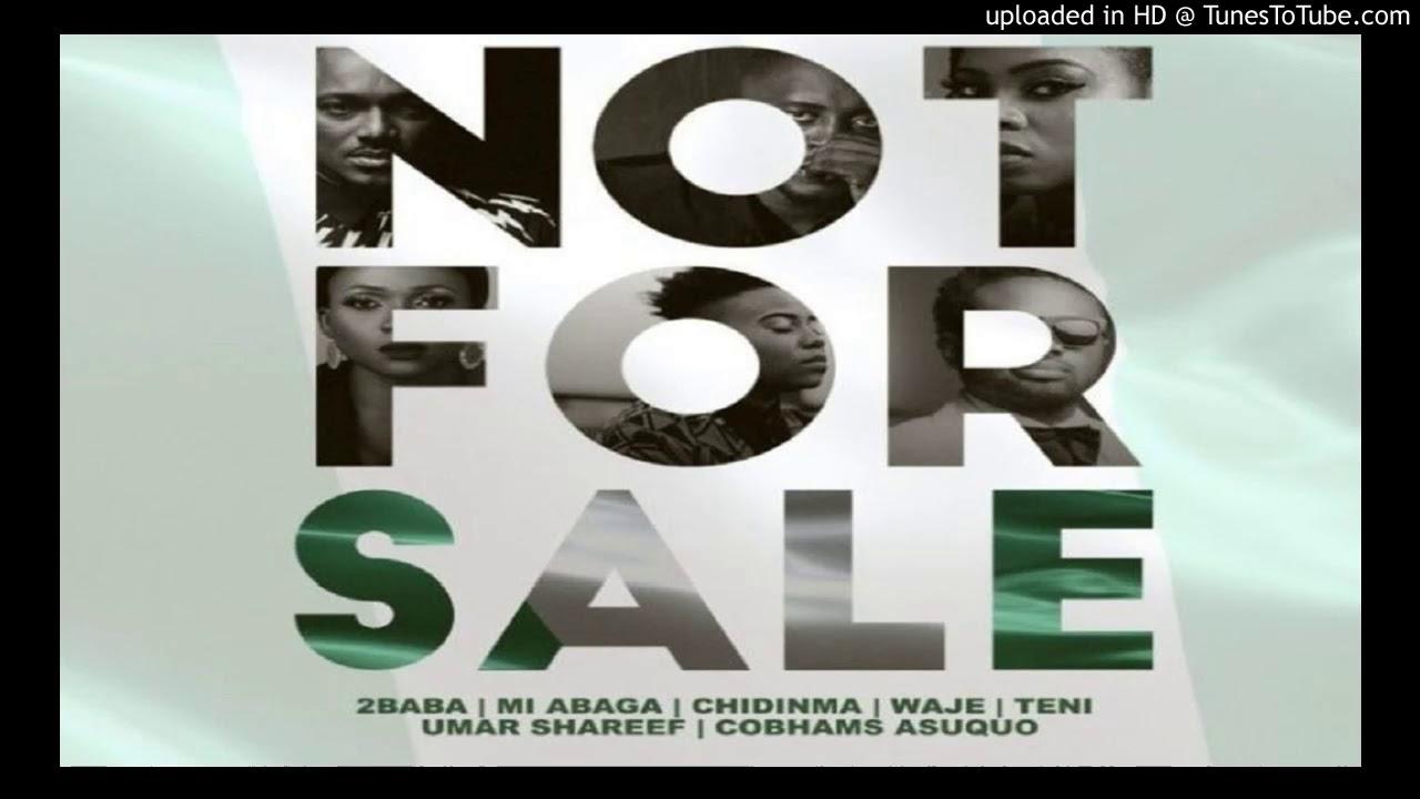 Download 2Baba Ft MI Abaga, Teni, Waje, Chidinma & Cobhams – Not For Sale (Official Audio)