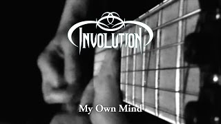 Involution - My Own Mind (Official Video)