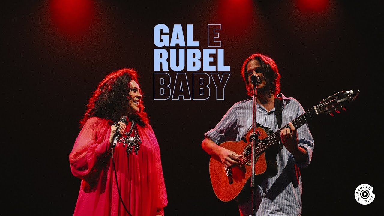 Gal Costa e Rubel   Baby (Vídeo Oficial)