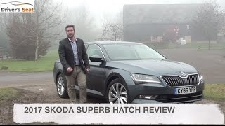 Skoda Superb Hatch 2017 Review | Driver's Seat