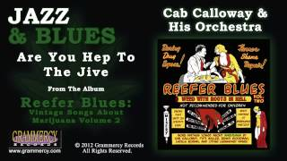 Cab Calloway & His Orchestra - Are You Hep To The Jive