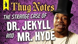 Dr. Jekyll & Mr. Hyde – Thug Notes Summary & Analysis