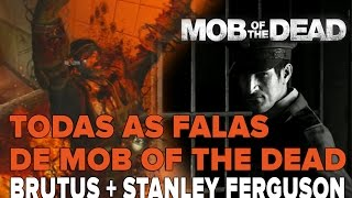 Cod Bo2 Zombies - Todas as falas de Brutus + Stanley Ferguson no mapa Mob of the Dead