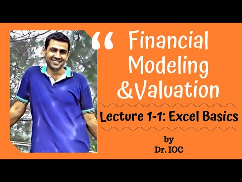 Financial Modeling & Valuation   Lecture 1-1: Excel Basics   By Dr. IOC