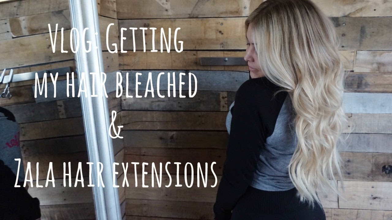 Vlog Bleached My Hair And Zala Hair Extensions Youtube