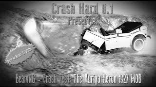 Beamng - Crash Testing: The Auriga Heron 1927 MOD [Old black & white film]