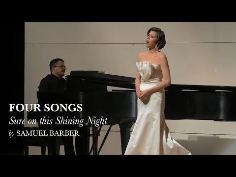 Sure on this Shining Night - Four Songs III - Samuel Barber - Lisette Oropesa