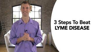 3 Steps to Beat Lyme Disease