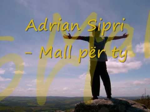 Adrian Sipri - Malle per ty