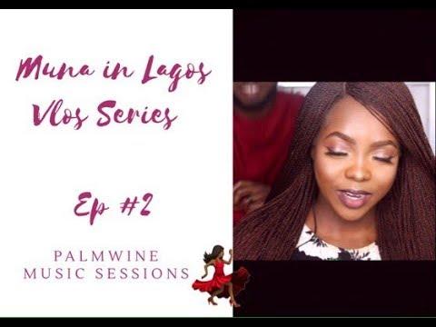 MUNA IN LAGOS VLOG Series: EP#2 | PALMWINE MUSIC SESSION VOL. I | SHOW DEM CAMP, AJEBUTTER 22