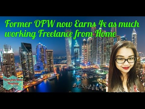 Former OFW Earns 4x as much now, working from home freelance