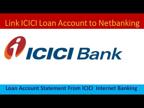 How To Link ICICI Bank Loan Account To Internet Banking